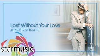 Lost Without Your Love - Jericho Rosales (Official Lyric Video) | Change