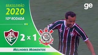 FLUMINENSE 2 X 1 CORINTHIANS | MELHORES MOMENTOS | 10ª RODADA BRASILEIRÃO 2020 | ge.globo