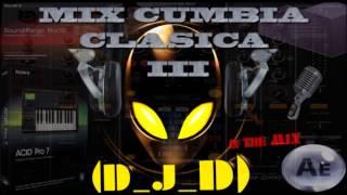 Mix Cumbia Clasica III By (D_J_D)
