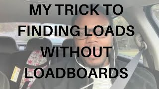 TRUCKING: My Slick Way of Finding Loads without a Loadboard (POWER ONLY)