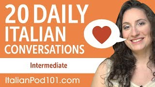 20 Daily Italian Conversations - Italian Practice for Intermediate learners