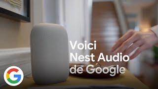 Nest Audio. Un son incroyable. À portée de voix. - Google France