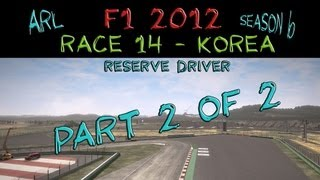 F1 2012 | ARL League Race Edit | Round 14: Korea GP Part 2/2