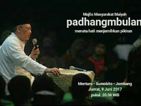 Padhang Mbulan 9 Juni 2017 Cak Nun full audio