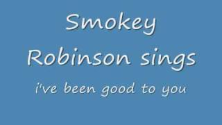 Watch Smokey Robinson Ive Been Good To You video