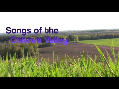 Songs of the Ottawa Valley- Terry McLeish: In the Arms of the Bonnechere River