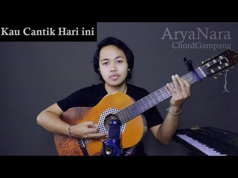 Chord Gampang (Kau Cantik Hari Ini - Lobow) by Arya Nara (Tutorial)