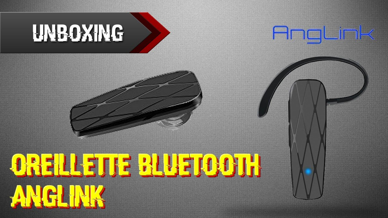 Unboxing - Oreillette Bluetooth Anglink -