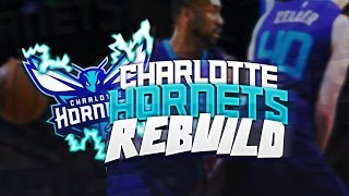 Rebuilding The 2017 Charlotte Hornets - NBA 2K16 My League