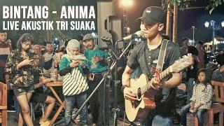 BINTANG - ANIMA (LIRIK) LIVE AKUSTIK COVER BY TRI SUAKA - PENDOPO LAWAS