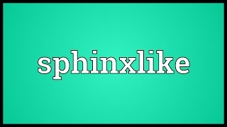 Sphinxlike Meaning