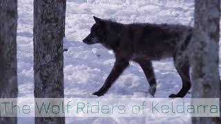 The Wolf Riders of Keldarra Trailer - Location Edition