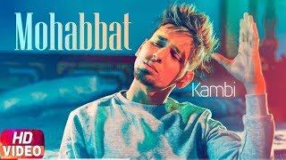 Mohabbat (Full Song) - Kambi Rajpuria   Randy J   New Punjabi songs 2018   T Seiries Apna Punjab