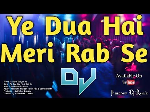 Ye Dua Hai Meri Rab Se Dj | Sapne Saajan Ke Movie | Jhargram Dj Remix ||