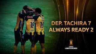 Deportivo Táchira vs. Always Ready [7-2]   RESUMEN   Fecha 5   CONMEBOL Libertadores 2021