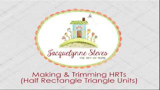 How to Make & Square Up Half Rectangle Triangle Units