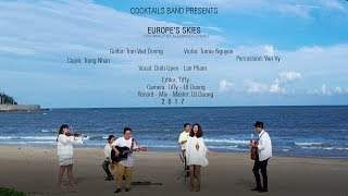 OFFICIAL MUSIC VIDEO | EUROPE'S SKIES | COCKTAILS BAND ft. Violinist TUMIE (Cover)
