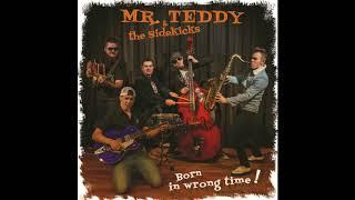 Mr.Teddy and the Sidekicks - Twenty one (Born in wrong time 2017)