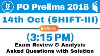 IBPS PO Prelims (14 Oct 2018, Shift-III) Exam Analysis & Asked Questions