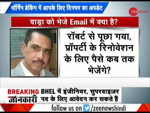 Morning Breaking: Robert Vadra questioned for 9 hours