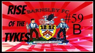 FIFA 14- Barnsley Career Mode: Rise of The Tykes- Episode 59 B