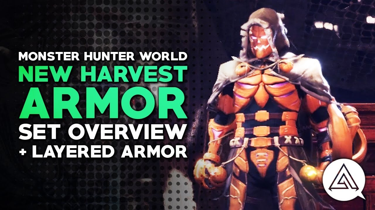 Monster Hunter World New Harvest Armor Set Overview Layered