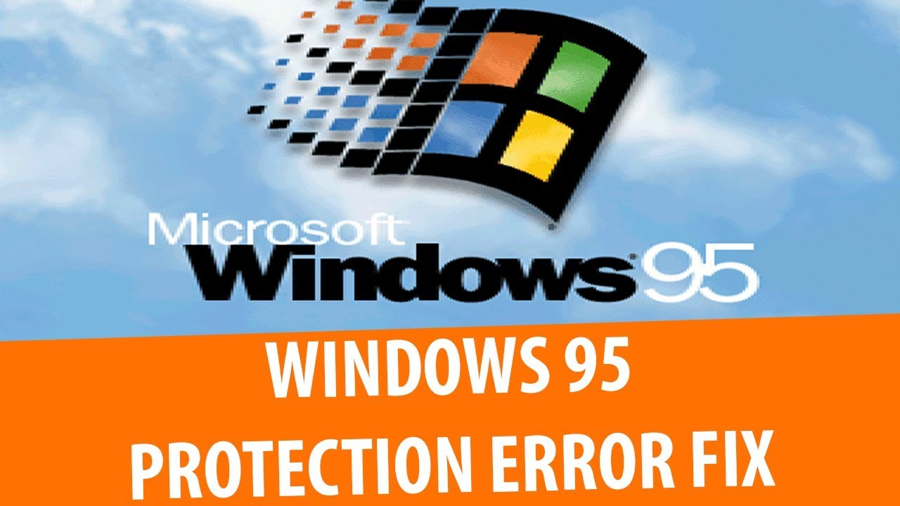 How to fix Windows Protection Error Windows 95
