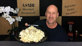 ASMR Eating Meatball Stroganoff~Extreme Pasta Sounds~Soft Spoken
