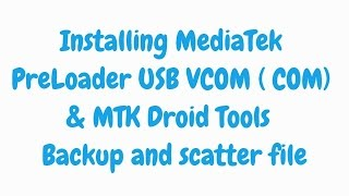 instal  MediaTek Preloader USB VCOM & MTK Tools Backup Scatter file for  CubeTalk 9X -  PART 2/3