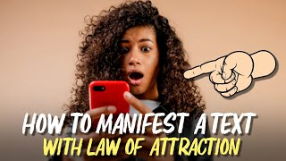 The Law Of Attraction - How To Manifest A TEXT From Someone