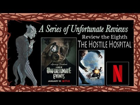 Netflix A Series of Unfortunate Reviews, The Hostile Hospital ~ The Dom
