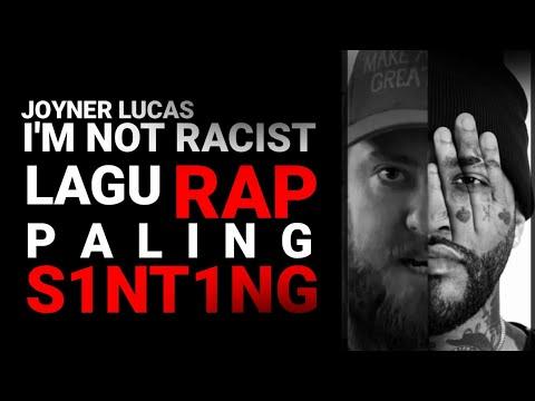 Joyner Lucas - I'm Not Racist - PEMBAHASAN + TERJEMAHAN LIRIK + REACTION INDONESIA