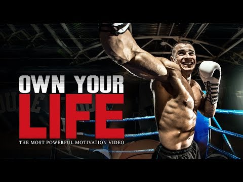 OWN YOUR LIFE – The Most Powerful Motivational Video for Succeeding in Life & Working Out