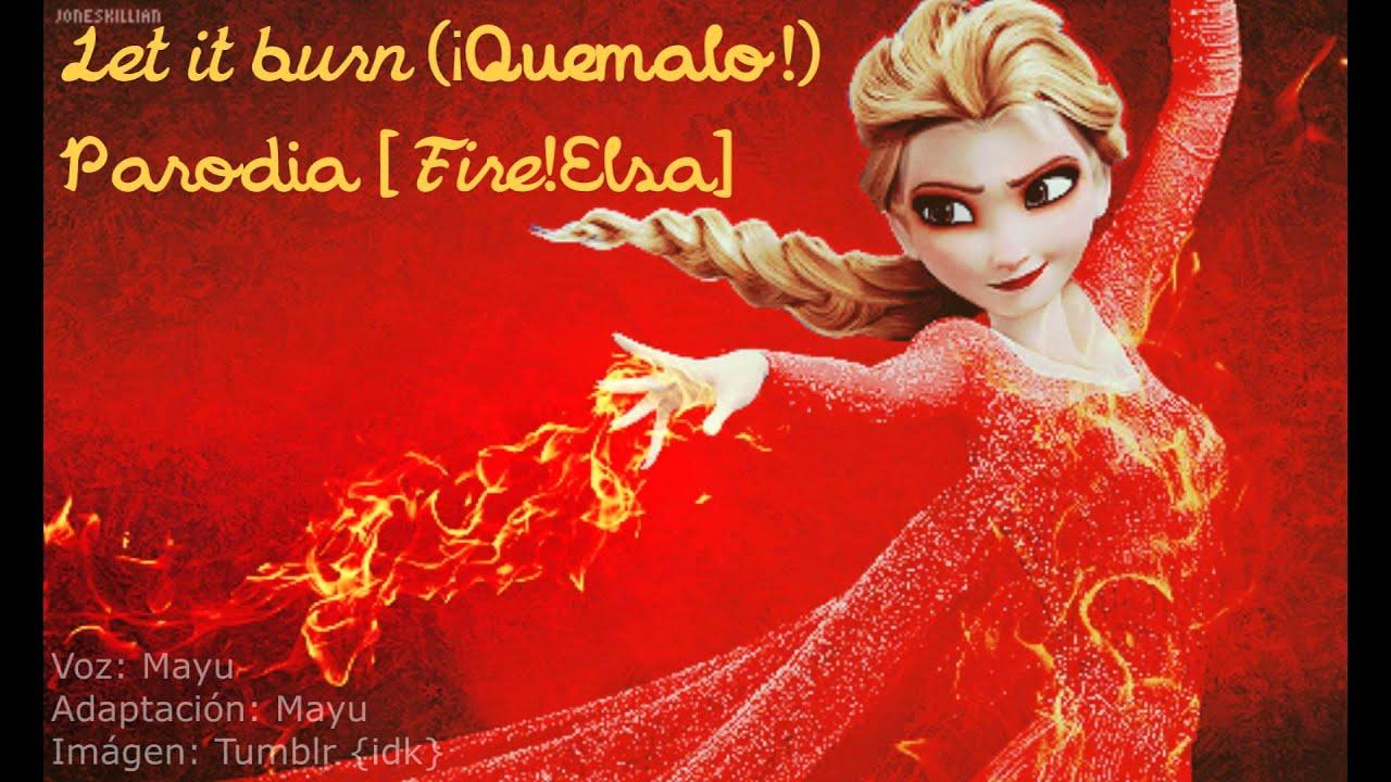 Let it burn Qumalo fireElsa  Espaol  YouTube