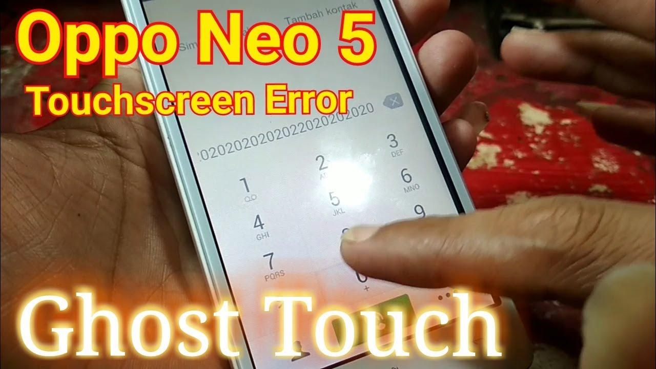 Oppo Neo 5 layar sentuh error