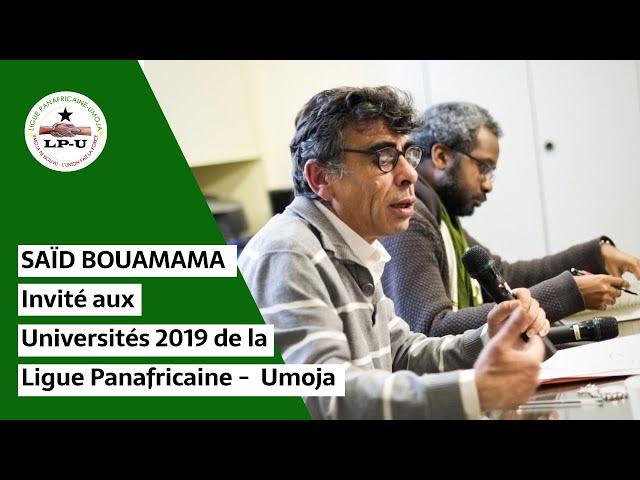 Said Bouamama, invité par la Ligue Panafricaine - Umoja en clôture des Universités de la LP-U.
