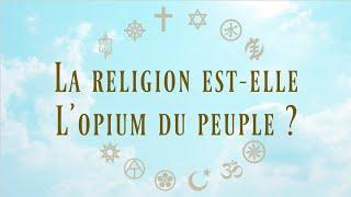 La religion est-elle l'opium du peuple ?