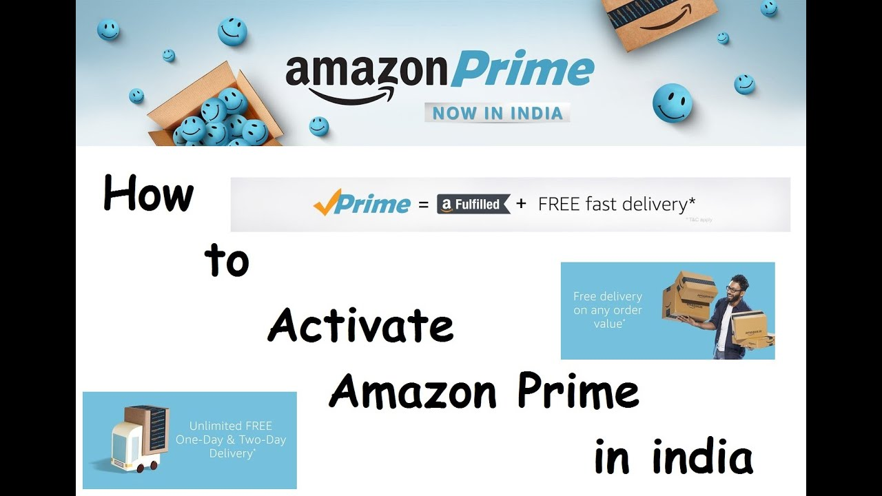 Amazon prime india , how to activate it and benefits of ...