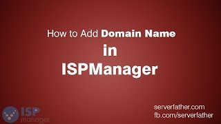 How To Add Domain Name in ISP Manager Control Panel(How to Add Domain Name in ISPManager Hosting Control panelWith Very Easy Way Supported operating systems for ISPmanager Lite: CentOS 6.6 ..., 2015-12-31T14:53:52.000Z)