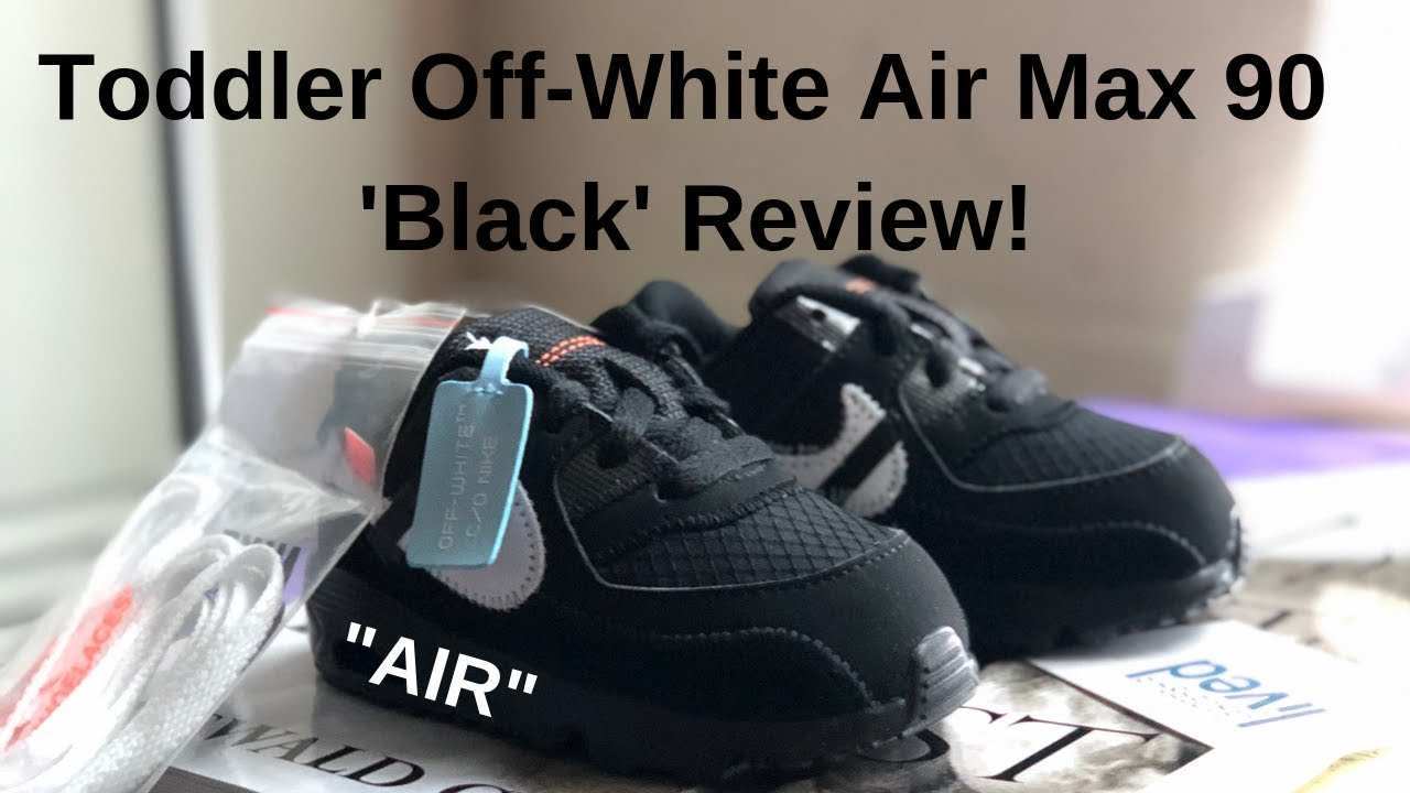 Toddler Off White Nike Air Max 90 'Black' Review + Thoughts!