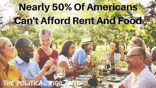 43% Of Americans Can't Afford Food And Rent - The Political Vigilante