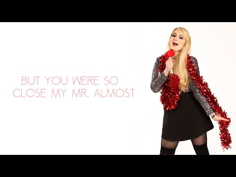 Meghan Trainor - Mr. Almost ( Lyrics +...