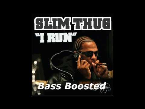 Slim Thug - I Run (BASS BOOSTED) HD 1080p