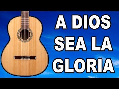 Tutorial a dios sea la gloria acordes en guitarra mi.