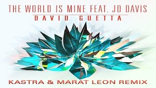 David Guetta - The World Is Mine (Kastra & Marat Leon Remix) [Free Download]