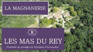 LES MAS DU REY - La Magnanerie - Saint Felix-de-Palières - Gard - Languedoc Roussillon