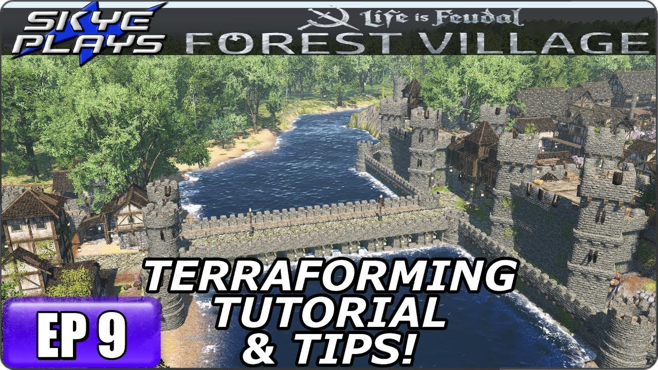 Life Is Feudal Forest Village - Building A Huge City & Castle Ep 9 -  TERRAFORMING TUTORIAL & TIPS