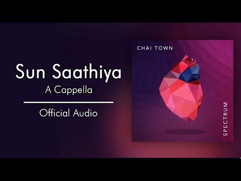 Chai Town - Sun Saathiya [Official Audio]