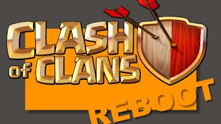 Time for a Reboot! -- Clash of Clans Gameplay/Commentary