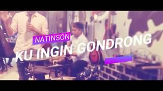 NATINSON LAGU TERBARU.. KUINGIN GONDRONG..
